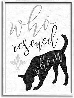 Stupell Industries Who Rescued Whom Dog 排版画,由 Daphne Polselli 设计带框墙艺术,24 x 30