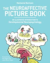 The Neuroaffective Picture Book: An Illustrated Introduction to Developmental Neuropsychology (English Edition)