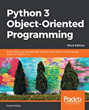 Python 3 Object-Oriented Programming: Build robust and maintainable software with object-oriented design patterns in Pytho...