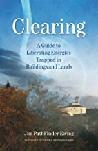 Clearing: A Guide to Liberating Energies Trapped in Buildings and Lands (English Edition)