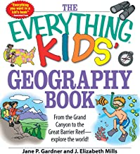 The Everything Kids' Geography Book: From the Grand Canyon to the Great Barrier Reef - explore the world! (Everything® Kid...