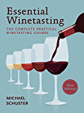 Essential Winetasting: The Complete Practical Winetasting Co…