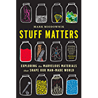 Stuff Matters: Exploring the Marvelous Materials That Shape…