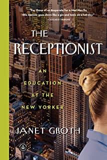 The Receptionist: An Education at The New Yorker (English Edition)