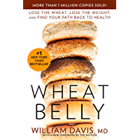 Wheat Belly: Lose the Wheat, Lose the Weight, and Find Your…