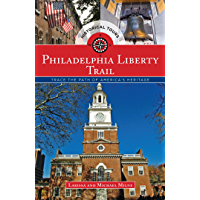 Philadelphia Liberty Trail: Trace the Path of America's Heri…