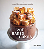 Zoë Bakes Cakes: Everything You Need to Know to Make Your Fa…
