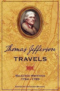 Thomas Jefferson Travels: Selected Writings, 1784-1789 (English Edition)