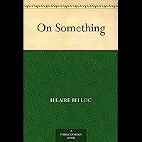 On Something (免费公版书) (English Edition)