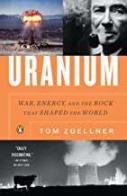Uranium: War, Energy, and the Rock That Shaped the World (English Edition)