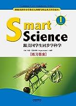 Smart Science:跟美国学生同步学科学(英文原版)(Grade 1 练习答案) (English Edition)