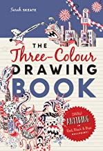 The Three-Colour Drawing Book: Draw anything with red, blue and black ballpoint pens (Drawing Books) (English Edition)