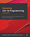 Mastering iOS 14 Programming: Build professional-grade iOS 1…
