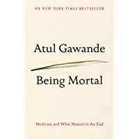 Being Mortal: Medicine and What Matters in the End (English…