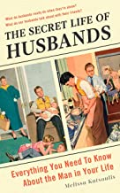 The Secret Life of Husbands: Everything You Need to Know About the Man in Your Life (English Edition)