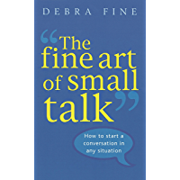 The Fine Art Of Small Talk: How to start a conversation in a…