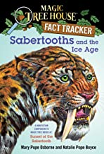 Sabertooths and the Ice Age: A Nonfiction Companion to Magic Tree House #7: Sunset of the Sabertooth (Magic Tree House: Fa...