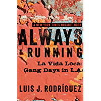 Always Running: La Vida Loca: Gang Days in L.A. (English Edi…