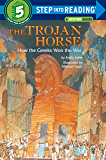 The Trojan Horse: How the Greeks Won the War (Step into Read…
