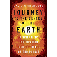 Journey to the Centre of the Earth: The Remarkable Voyage of…