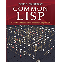 Common LISP: A Gentle Introduction to Symbolic Computation…