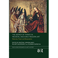 The Agency of Things in Medieval and Early Modern Art: Mater…