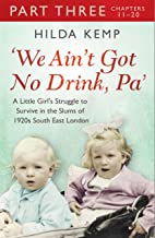 'We Ain't Got No Drink, Pa': Part 3 (English Edition)