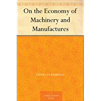 On the Economy of Machinery and Manufactures (免费公版书) (Englis…