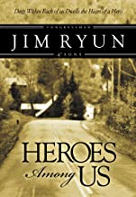 Heroes Among Us: Deep Within Each of Us Dwells the Heart of a Hero (English Edition)