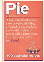 Pie: 100 Essential Recipes (English Edition)
