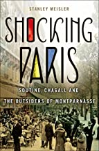 Shocking Paris: Soutine, Chagall and the Outsiders of Montparnasse (English Edition)
