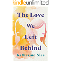 The Love We Left Behind (English Edition)