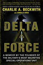 Delta Force: A Memoir by the Founder of the U.S. Military's Most Secretive Special-Operations Unit (English Edition)