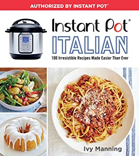 Instant Pot Italian: 100 Irresistible Recipes Made Easier Than Ever (English Edition)