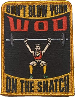 Don't Blow Your WOD On The Snatch - 趣味 Crossfit 刺绣士气贴片,带钩环背衬