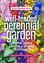 The Well-Tended Perennial Garden: The Essential Guide to Planting and Pruning Techniques, Third Edition (English Edition)