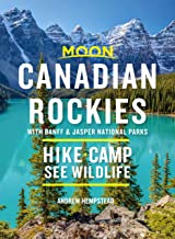 Moon Canadian Rockies: With Banff & Jasper National Parks: Hike, Camp, See Wildlife (Travel Guide) (English Edition)
