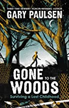 Gone to the Woods: Surviving a Lost Childhood (English Edition)