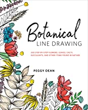 Botanical Line Drawing: 200 Step-by-Step Flowers, Leaves, Cacti, Succulents, and Other Items Found in Nature (English Edit...