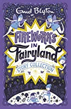 Fireworks in Fairyland Story Collection (Bumper Short Story Collections Book 4) (English Edition)