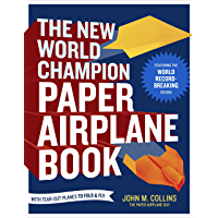 The New World Champion Paper Airplane Book: Featuring the Wo…