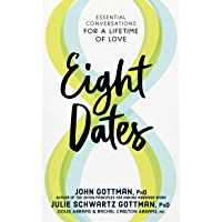 Eight Dates: Essential Conversations for a Lifetime of Love…