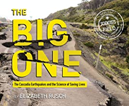 The Big One: The Cascadia Earthquakes and the Science of Saving Lives (Scientists in the Field Series) (English Edition)