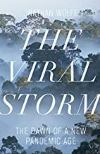 The Viral Storm: The Dawn of a New Pandemic Age (English Edition)