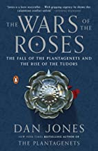The Wars of the Roses: The Fall of the Plantagenets and the Rise of the Tudors (English Edition)