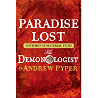 Paradise Lost: With bonus material from The Demonologist by…