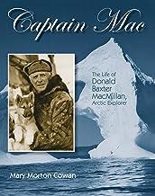 Captain Mac: The Life of Donald Baxter MacMillan, Arctic Explorer (English Edition)