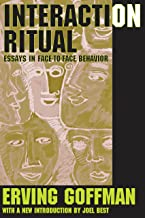 Interaction Ritual: Essays in Face-to-Face Behavior (English Edition)