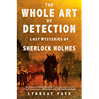 The Whole Art of Detection: Lost Mysteries of Sherlock Holme…