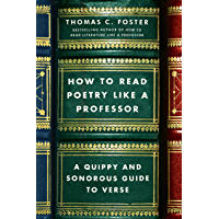 How to Read Poetry Like a Professor: A Quippy and Sonorous G…